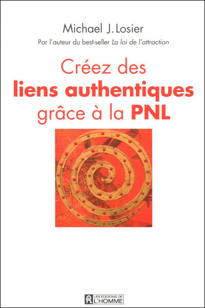 Créez les liens authentiques grâce à la PNL