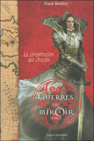 Les guerres du miroir - Tome 3 : Conspiration des oracles - guerres du miroir