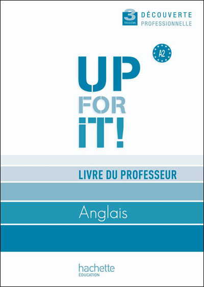 Up for it! 3e Découverte professionnelle - Livre professeur - Ed.2010