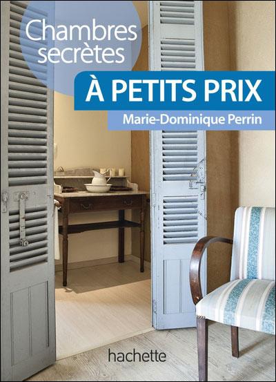 Chambres Secrtes  Petits Prix  Broch  MarieDominique Perrin