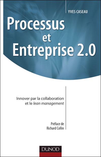 Processus et entreprise 2.0 innover par la collaboration et le lean management