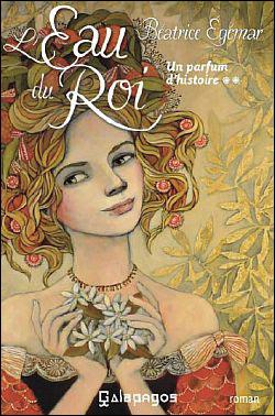 Un parfum d'histoire - tome 2 L'Eau du Roi