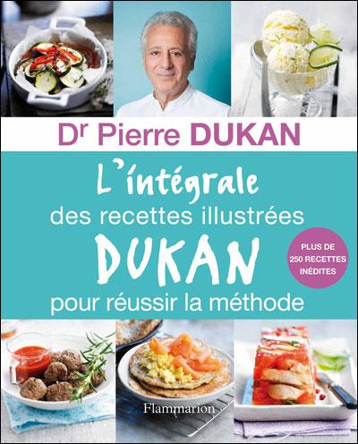L'integrale des recettes illustrées Dukan pour réussir la méthode