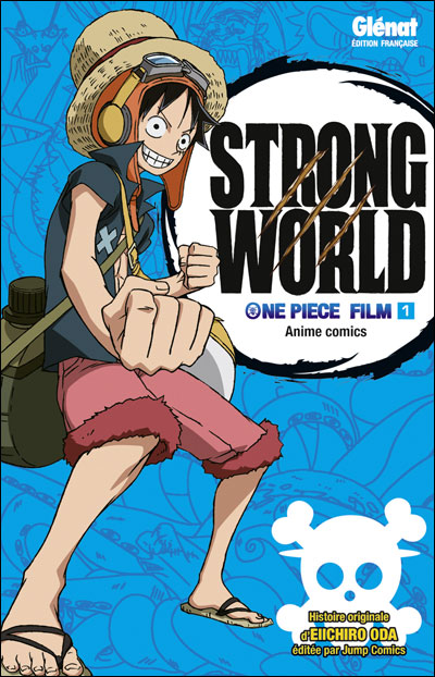 One Piece - Strong World - tome 1 - One Piece Le Film