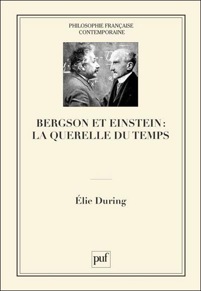 Bergson et Einstein la querelle du temps