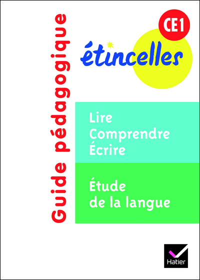 Etincelles CE1 éd. 2012 - Guide pédagogique