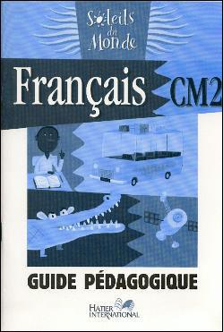 Soleils du monde - Français CM2 Guide pédagogique
