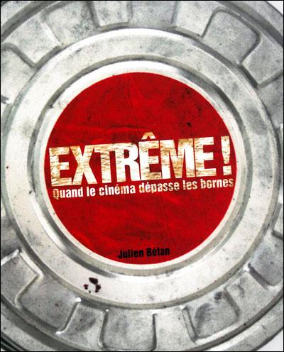 Extreme ! quand le cinema depasse les bornes