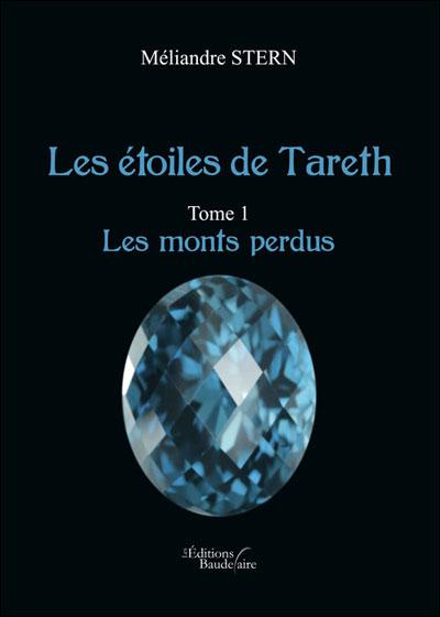 Les étoiles de Tareth - Tome 1 : Les monts perdus