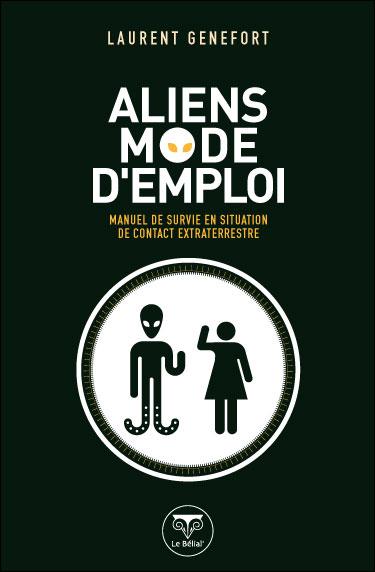 Aliens, mode d'emploi manuel de survie en situation de contact extraterrestre