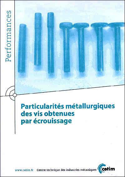 Particularités métallurgiques des vis obtenues par écrouissage