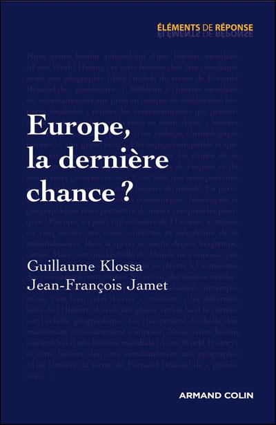 Europe, la dernière chance ? - Sortons des crises... et vite !