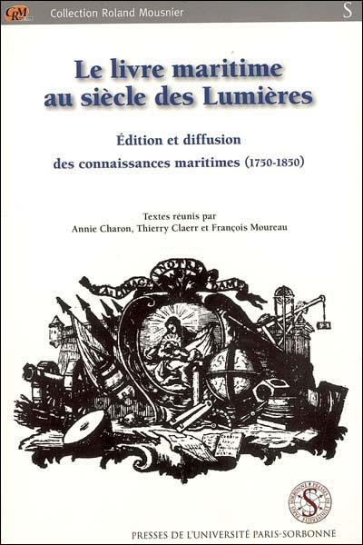 Livre maritime au siecle des lumieres. edition et diffusion des connaissances 17