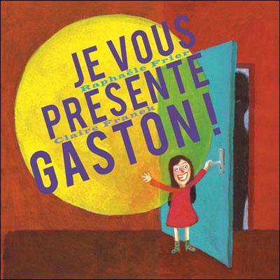 Je vous présente Gaston