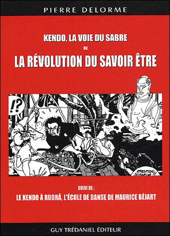 Kendo la voie du sabre ou la révolution du savoir être