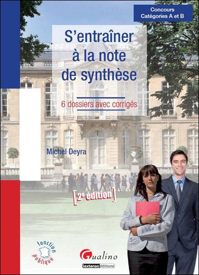 S'entraîner à la note de synthèse - 3ème édition