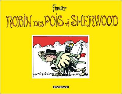 Robin des Pois à Sherwood - Robin des pois à Sherwood