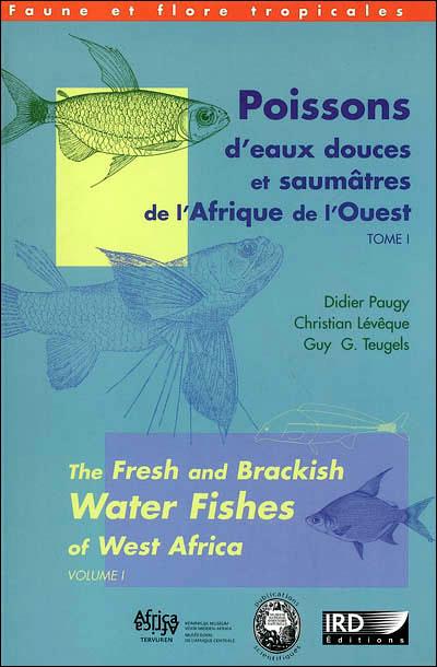 Poissons d'eaux douces et saumâtres de l'Afrique de l'Ouest Tome 1