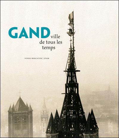 Gand, ville de tous les temps