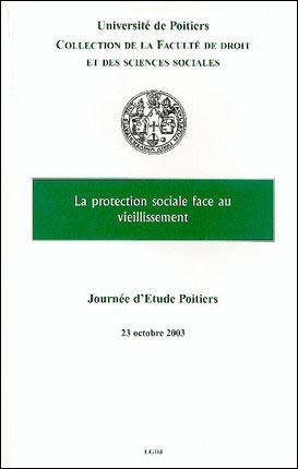 La protection sociale face au vieillissement journée d'étude, Poitiers, 23 octobre 2003