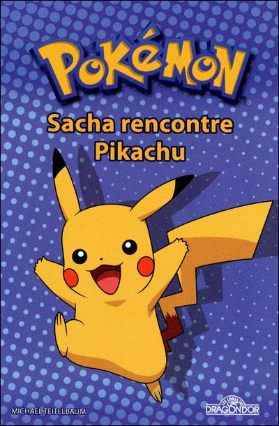 Les Pokémon -  : Pokémon - Sacha rencontre Pikachu