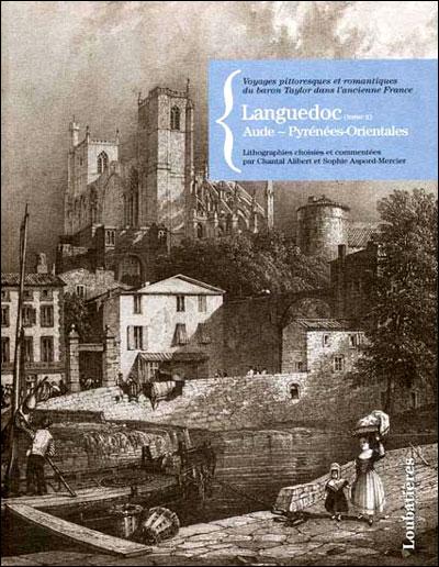 Regards sur les Voyages pittoresques et romantiques du baron Taylor dans l'ancienne France, Bas-languedoc