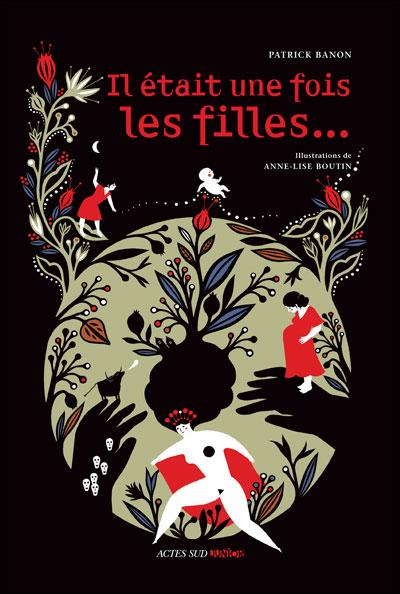 Il était une fois les filles... - Patrick Banon (Auteur), Anne-Lise Boutin (Auteur)