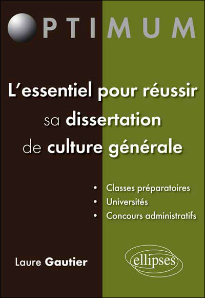 L'essentiel pour réussir sa dissertation de culture générale