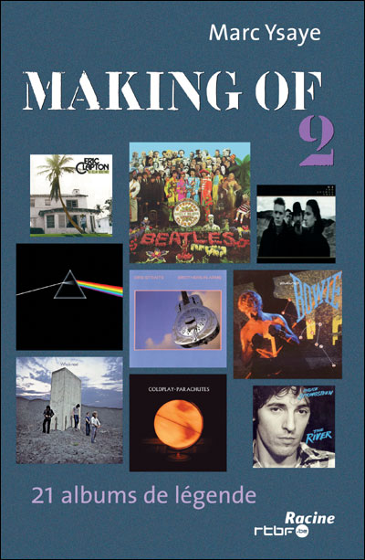 Making of 2 : l'histoire de la réalisation de 21 albums mythiques