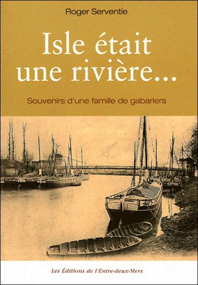 Isle était une rivière...