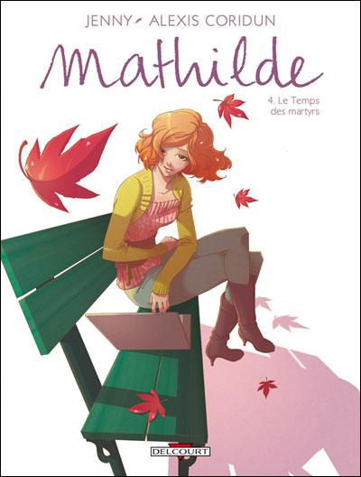 Mathilde T04 Le temps des martyrs