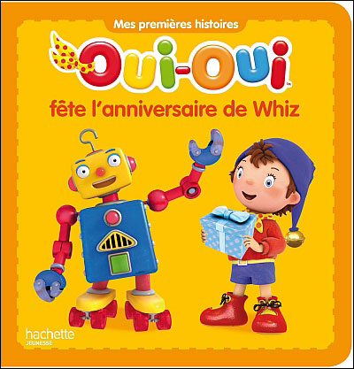 Oui-Oui -  : Oui-Oui fête l'anniversaire de Whiz