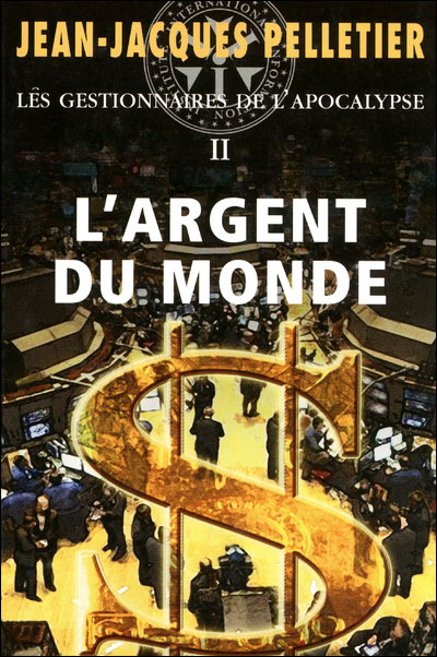 Les gestionnaires de l'Apocalypse - Tome 2 : L'argent du monde - Les gestionnaires de l'apocalype 2
