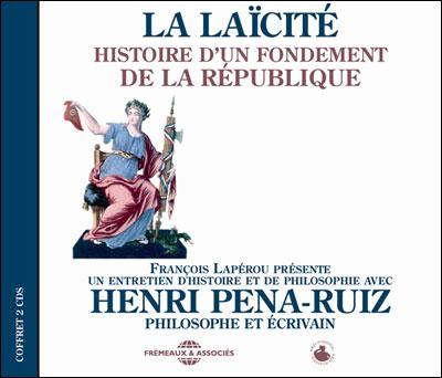 La laïcité : histoire d'un fondement de la République