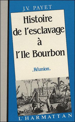 histoire esclavage a l'ile bourbon
