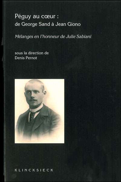 Péguy au coeur : de George Sand à Jean Giono
