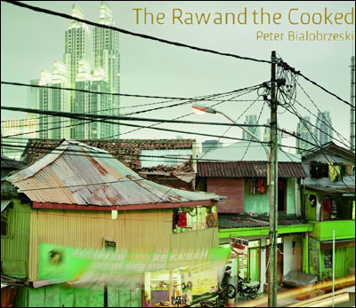 Peter Bialobrzeski The Raw and the Cooked
