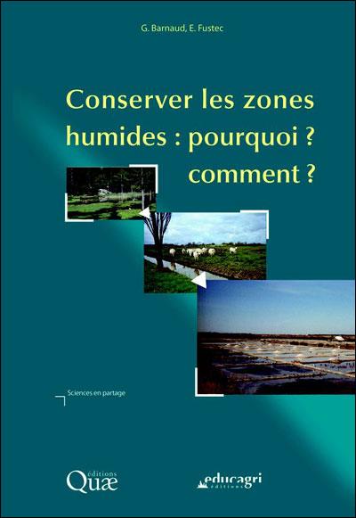 Conserver les zones humides : pourquoi, comment ?
