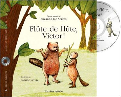 Flûte de flûte Victor !