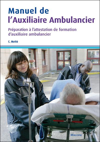 Manuel de l'auxiliaire ambulancier programme complet
