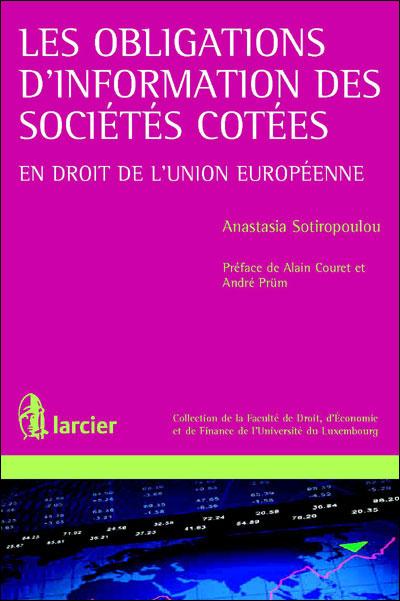 Les obligations d information des sociétés cotées en droit de l union européenne