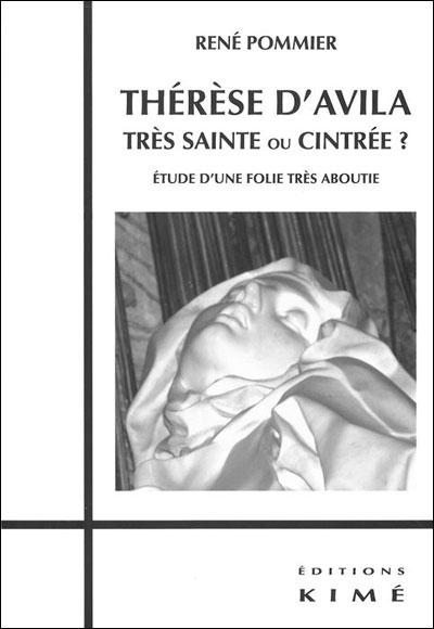 Thérèse d'Avila, très sainte ou cintrée ?
