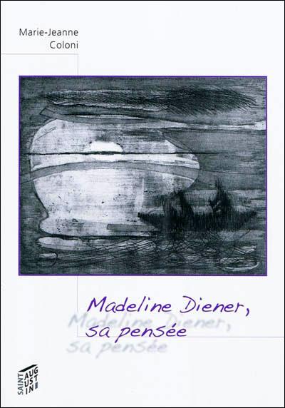 Madeline diener, sa pensee