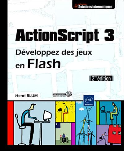 ActionScript 3 : développez des jeux en Flash