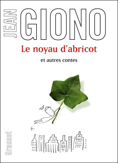 Le noyau d'abricot et autres contes - broché - Jean Giono - Achat ...