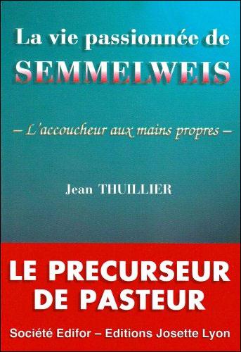 La vie passionnée de Semmelweis