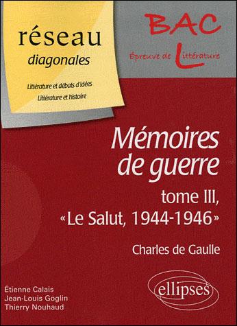 « Mémoires de guerre », tome III, « Le Salut, 1944-1946 », Charles de Gaulle / Domaine : Littérature et débats d'idées - Littérature et histoire