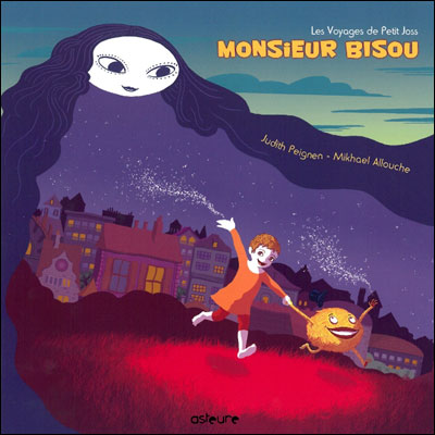 Monsieur Bisou et le secret de la nuit