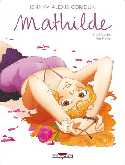 Mathilde T03 Le temps des fleurs
