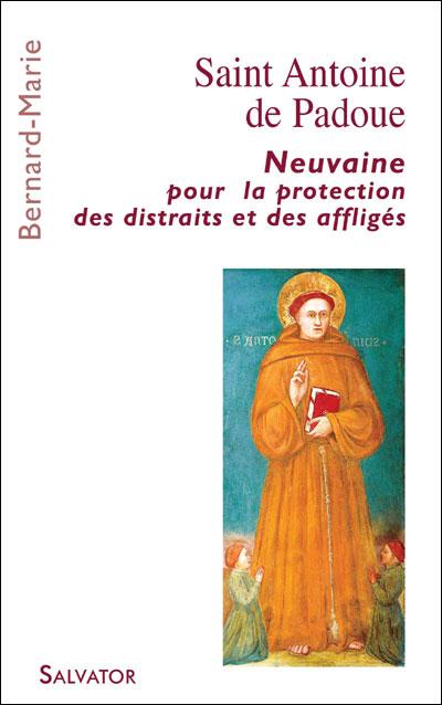 Saint Antoine de Padoue : neuvaine pour la protection des distraits et des affligés